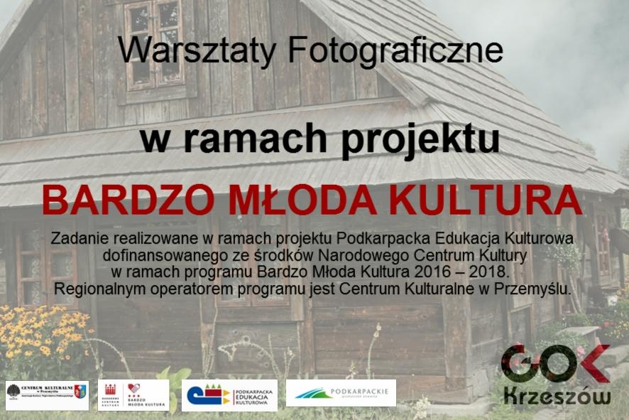 Zakończyły się warsztaty Fotograficzne z projektu Bardzo Młoda Kultura!!!